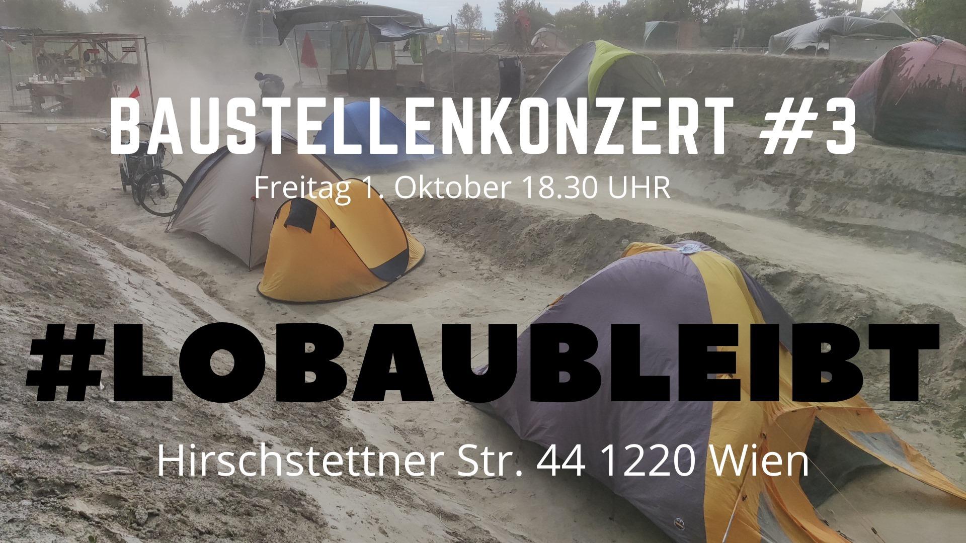 Baustellenkonzert #3, Freitag 1. Oktober 18:30 Uhr, # LOBAUBLEIBT, Hirschstettner Straße 44 1220 Wien
